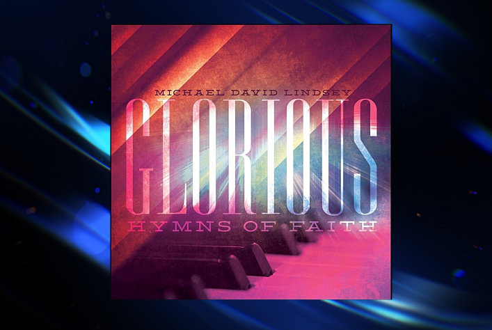CD cover for Glorious Hymns of Faith by Michael David Lindsey