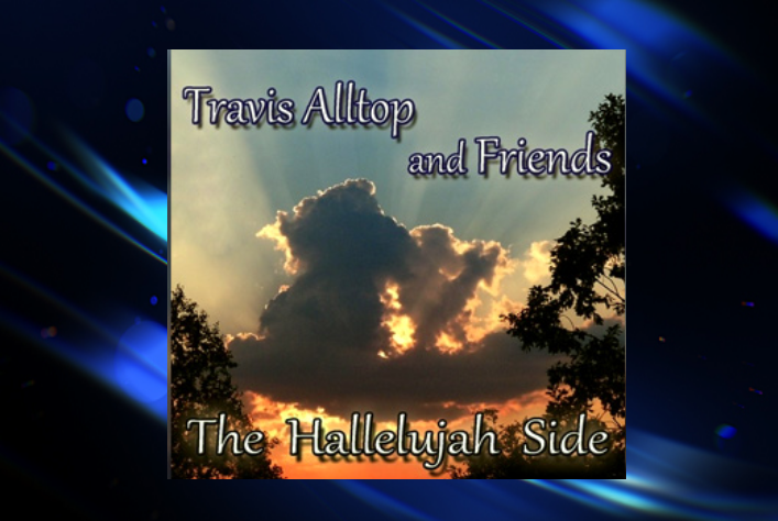 CD cover for The Hallelujah Side by Travis Alltop and Friends
